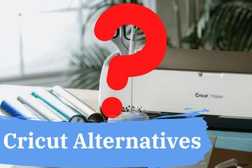 cricut alternatives